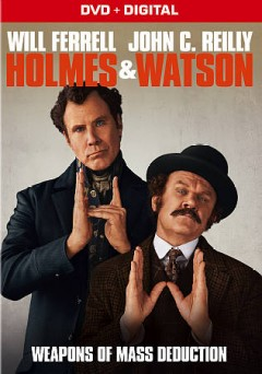 Holmes & Watson /  Columbia Pictures presents ; produced by Will Ferrell, Adam McKay, Jimmy Miller, Clayton Townsend ; written and directed by Ethan Cohen.