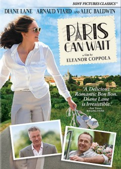 Paris can wait /  produced by Lifetime Films, American Zoetrope & Corner Piece Capital ; written and directed by Eleanor Coppola.