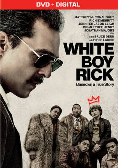 White Boy Rick /  Columbia Pictures and Studio 8 present ; produced by John Lesher, Julie Yorn, Scott Franklin, Darren Aronofsky ; written by Andy Weiss and Logan & Noah Miller ; directed by Yan Demange.