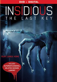 Insidious : the last key / Universal Pictures presents a Stage 6 Films presentation a Blumhouse production an Oren Peli production ; written by Leigh Whannell ; directed by Adam Robitel.