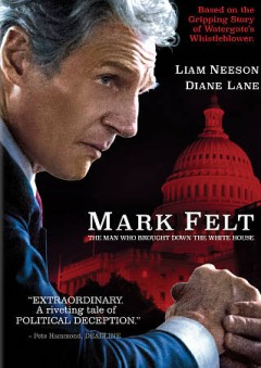 Mark Felt : the man who brought down the White House / produced by Ridley Scott ; written and directed by Peter Landesman.