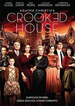 Crooked house /  Stage 6 Films ; produced by James Spring, Sally Wood, Joe Abrams ; screenplay by Julian Fellowes, Tim Rose Price and Gilles Paquet-Brenner ; directed by Gilles Paquet-Brenner. - Stage 6 Films ; produced by James Spring, Sally Wood, Joe Abrams ; screenplay by Julian Fellowes, Tim Rose Price and Gilles Paquet-Brenner ; directed by Gilles Paquet-Brenner.