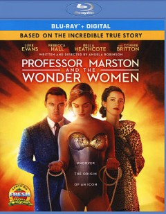 Professor Marston and the wonder women /  Annapurna Pictures presents ; in association with Stage 6 Films ; a Topple/Boxspring Entertainment production ; a film by Angela Robinson ; produced by Terry Leonard, Amy Redford ; written and directed by Angela Robinson. - Annapurna Pictures presents ; in association with Stage 6 Films ; a Topple/Boxspring Entertainment production ; a film by Angela Robinson ; produced by Terry Leonard, Amy Redford ; written and directed by Angela Robinson.