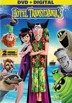 Hotel Transylvania 3 : summer vacation / Sony Pictures Animations ; written by Genndy Tarakovsky & Michael McCullers ; director, Genndy Tartakovsky. - Sony Pictures Animations ; written by Genndy Tarakovsky & Michael McCullers ; director, Genndy Tartakovsky.