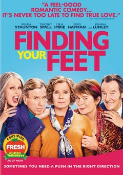 Finding your feet /  Roadside Attractions and Stage 6 Films present ; produced by Andrew Berg [and five others] ; written by Meg Leonard and Nick Moorcroft ; directed by Richard Loncrane.
