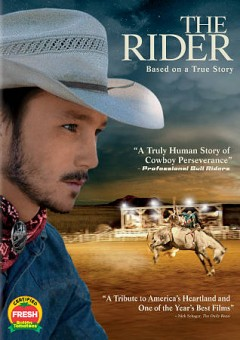 The rider /  a Sony Pictures Classics release ; Caviar and Highwayman Films present ; produced by Bert Hamelinck, Sacha Ben Harroche, Mollye Asher ; written, directed & produced by Chloé Zhao.