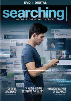 Searching /  Screen Gems and Stage 6 Films present in association with Bazelevs A Timur Bekmambetow production ; written by Aneesh Chaganty & Sev Ohanian ; directed by Aneesh Chaganty.