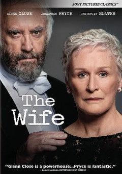 The wife /  Silver Reel presents a Meta Film London/Anonymous Content production ; producers, Peter Gustfafsson [and 4 others] ; director, Björn Runge ; writer, Jane Anderson.