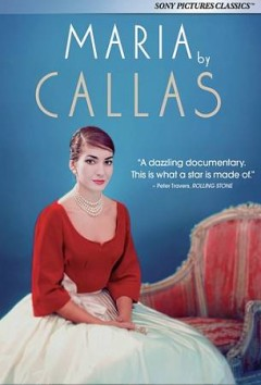 Maria by Callas /  A Sony Pictures Classics release ; Elephant Doc, Petit Dragon and Unbeldi Productions present ; a film by Tom Volf.