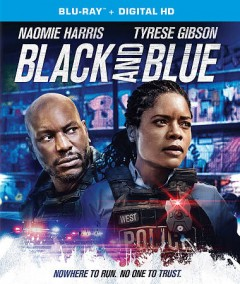 Black and blue /  director, Deon Taylor ; producer, Sean Sorensen. - director, Deon Taylor ; producer, Sean Sorensen.