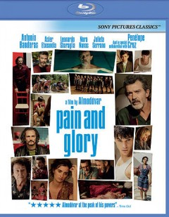 Pain and glory /  director, Pedro Almodóvar. - director, Pedro Almodóvar.