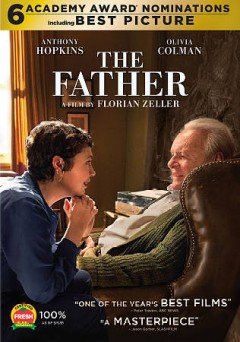 The father /  produced by Simon Friend, Christophe Spadone and Jean-Louis Livi ; directed by Florian Zeller.