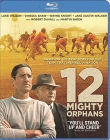 12 Mighty orphans /  director, Ty Roberts. - director, Ty Roberts.