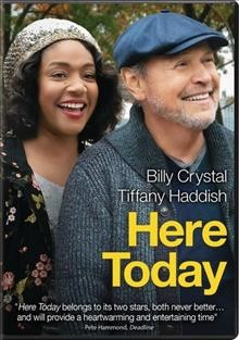 Here today /  written by Billy Crystal & Alan Zweibel ; director, Billy Crystal. - written by Billy Crystal & Alan Zweibel ; director, Billy Crystal.