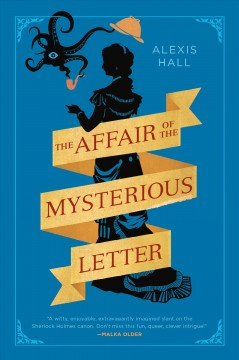 The affair of the mysterious letter /  Alexis Hall.