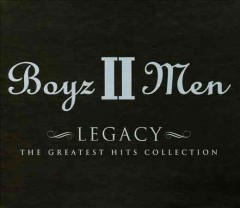 Legacy : the greatest hits collection / Boyz II Men.