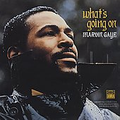 What's Going On /  Marvin Gaye.