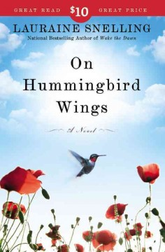 On hummingbird wings : a novel / Lauraine Snelling.