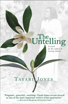 The untelling /  Tayari Jones.