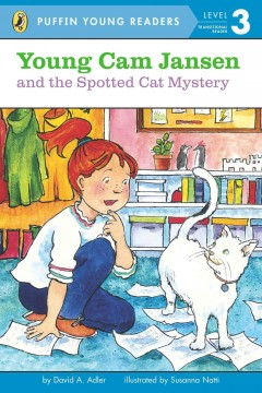 Young Cam Jansen and the spotted cat mystery /  by David A. Adler ; illustrated by Susanna Natti. - by David A. Adler ; illustrated by Susanna Natti.