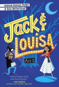Jack & Louisa.  by Andrew Keenan-Bolger and Kate Wetherhead. - by Andrew Keenan-Bolger and Kate Wetherhead.