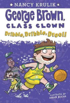 Dribble, dribble, drool! /  Nancy Krulik ; illustrated by Aaron Blecha. - Nancy Krulik ; illustrated by Aaron Blecha.