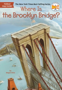 Where is the Brooklyn Bridge? /  by Megan Stine ; illustrated by John Hinderliter. - by Megan Stine ; illustrated by John Hinderliter.