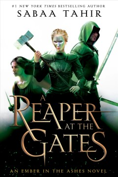 A reaper at the gates /  a novel by Sabaa Tahir. - a novel by Sabaa Tahir.