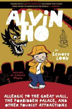 Alvin ho : allergic to the great wall, the forbidden palace, and other tourist attractions / Lenore Look.