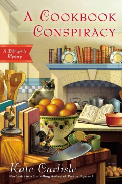 A cookbook conspiracy : a bibliophile mystery / Kate Carlisle.