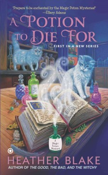 A potion to die for /  Heather Blake.