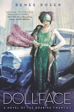 Dollface : a novel of the roaring twenties / Renée Rosen. - Renée Rosen.