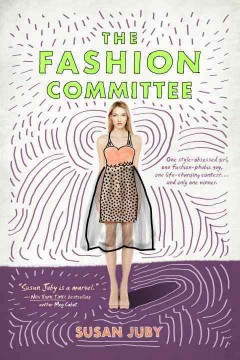 The fashion committee : a novel of art, crime and applied design / Susan Juby. - Susan Juby.
