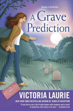A grave prediction : a psychic eye mystery / Victoria Laurie.