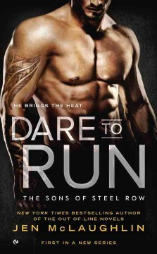 Dare to run : the Sons of Steel Row / Jen McLaughlin.