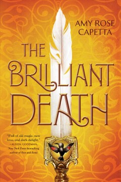The brilliant death /  Amy Rose Capetta. - Amy Rose Capetta.
