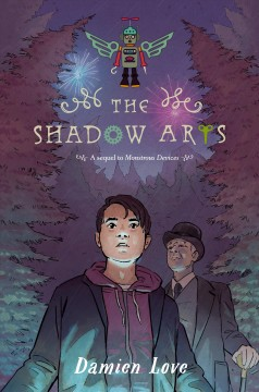 The shadow arts : a sequel to Monstrous devices / Damien Love. - Damien Love.