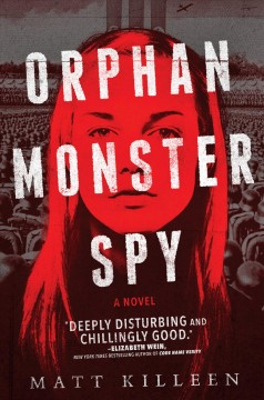 Orphan monster spy /  Matt Killeen. - Matt Killeen.