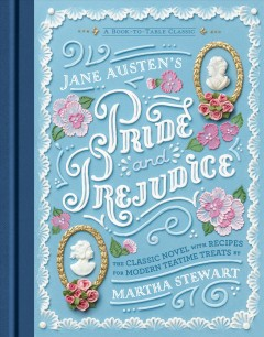 Jane Austen's pride and prejudice : with select recipes by Martha Stewart.