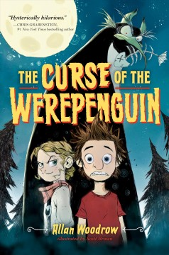 The curse of the Werepenguin /  Allan Woodrow ; illustrated by Scott Brown. - Allan Woodrow ; illustrated by Scott Brown.