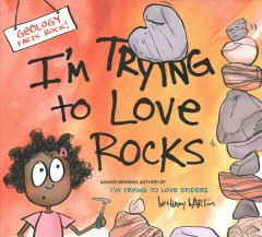 I'm trying to love rocks /  words & pictures by Bethany Barton. - words & pictures by Bethany Barton.