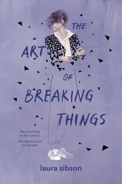 The art of breaking things /  Laura Sibson. - Laura Sibson.