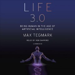 Life 3.0 : being human in the age of artificial intelligence / by Max Tegmark. - by Max Tegmark.