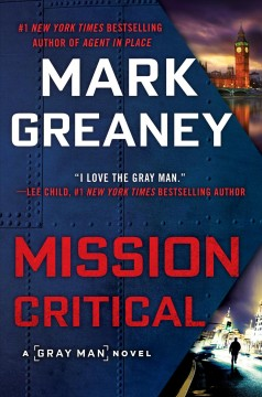 Mission critical /  Mark Greaney. - Mark Greaney.