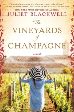 The vineyards of champagne /  Juliet Blackwell. - Juliet Blackwell.
