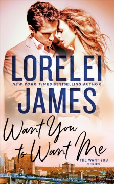 Want you to want me /  Lorelei James.