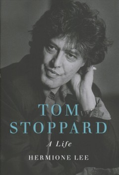 Tom Stoppard : a life / Hermione Lee. - Hermione Lee.