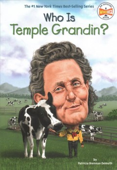 Who is Temple Grandin? /  by Patricia Brennan Demuth ; illustrated by Robert Squier. - by Patricia Brennan Demuth ; illustrated by Robert Squier.