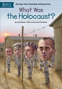 What was the Holocaust? /  by Gail Herman ; illustrated by Jerry Hoare. - by Gail Herman ; illustrated by Jerry Hoare.