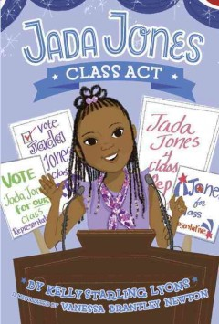 Class act /  by Kelly Starling Lyons ; illustrated by Vanessa Brantley Newton. - by Kelly Starling Lyons ; illustrated by Vanessa Brantley Newton.